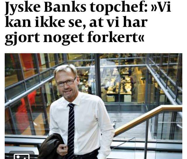 See the danish lawyers and banks during fraud. Although the big Danish banks make a lot of money on money laundering. Then Danish banks like Jyske Bank can also make documents false, and fraud crimes in the million class. In Denmark, a customer has found evidence that some Danish banks, both using counterfeiting, as well as lying to the court, to disappoint in legal matters. Jyske Bank's customer was surprised that Danish banks like Jyske Bank appear to be using bribery in the hunt for unjustified income, which will result in a loss to the customer. Although Danish politicians, government officials, police, the state know very well that some Danish banks have a very difficult time understanding and complying with current legislation, the state nevertheless instigates the many criminal conditions that Danish banks are behind. No Danish banks will be prosecuted Ask yourself why, the management of Danish banks has not been sentenced to prison sentences when there is fraud. And that the largest banks knowingly give customers bad advice, to increase the bank's fortunes We even have a fight against Jyske Bank, which has made millions, to expose the customer to gross fraud. And in our case, Jyske Bank has also used bribery, in the form of a return commission to Lundgren's lawyers, for a large million advisory tasks. Jyske Bank writes to the court that the bank strongly distances itself from using Bribery. BUT IT IS A FACT. The fact that Jyske Bank hires Lundgren's lawyers, shortly afterwards, Lundgren's lawyers were hired to present the client's fraud allegations against JYSKE BANK. So it seemed clear that the management of Jyske Bank is behind the bribery of client's former lawyers from Lundgrens Not to present the customer's charges against Jyske Bank for million fraud. When the Attorney General refuses to allow banks such as Jyske Bank to investigate charges of fraud and document fraud. Then it is possible that the members of Freemasonry are behind. That the Danish state, which during the economic crisis, has supported several Danish banks with many auxiliary parks. So, afterwards, they don't care what Danish banks do about illegal conditions, one wonders. We ourselves have had to hire a new lawyer for the third time, after the Danish bank we have sued, and charges of fraud, are suspected of having bought and bribed our first two lawyers, not to show the court, our evidence or some of our allegations against Jyske Bank. READ ON BANKNYT DK AND EVALUATE YOURSELF ABOUT: THE DANISH BANK JYSKE BANK HAS PAID BIRTH TO LUNDGREN'S ADVOCATES. NOT TO PRESENT OUR CLAIMS TO JYSKE BANK FOR MILLION FRAUD BUSINESS Otherwise, ask Lundgren's lawyers and JYSKE BANK in Denmark WHY THE CASE IS HERE